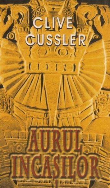 Anticariat: Clive Cussler - Aurul incasilor