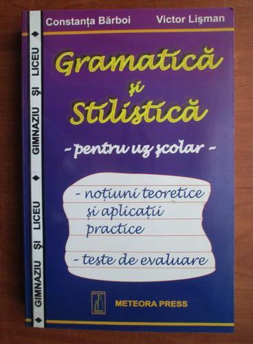 Anticariat: Constanta Barboi - Gramatica si stilistica pentru uz scolar