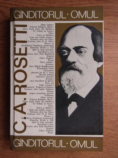 Anticariat: Constantin Alexandru Rosetti - Ganditorul. Omul