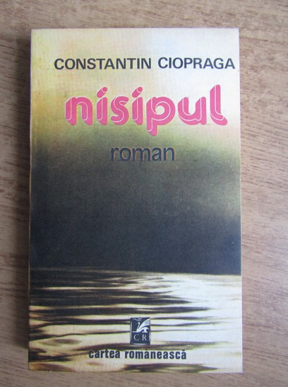 Anticariat: Constantin Ciopraga - Nisipul
