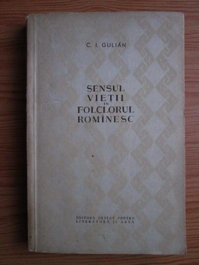 Anticariat: Constantin Ionescu Gulian - Sensul vietii in folclorul romanesc
