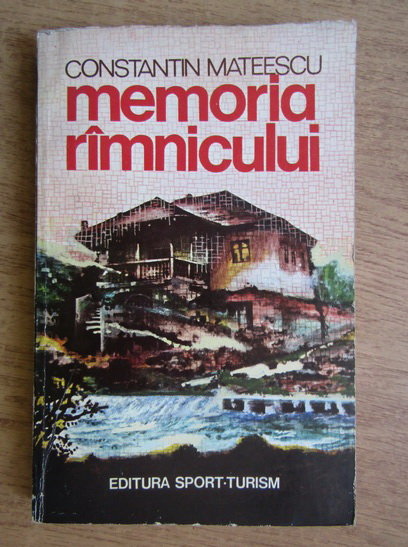 Anticariat: Constantin Mateescu - Memoria Ramnicului
