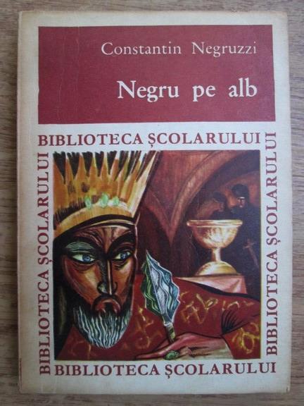 Anticariat: Constantin Negruzzi - Negru pe alb