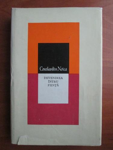 Anticariat: Constantin Noica - Devenirea intru fiinta