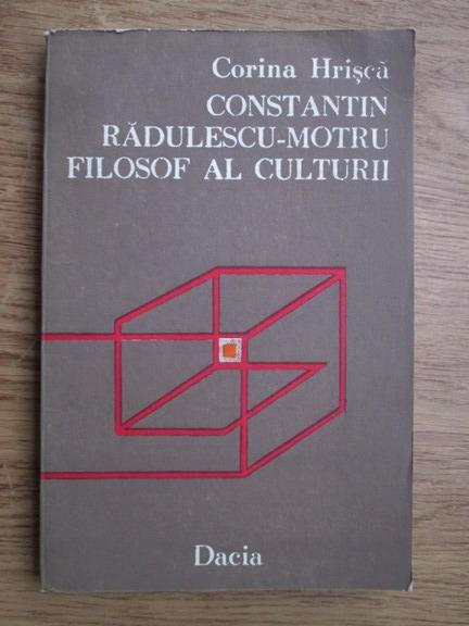 Anticariat: Corina Hrisca - Constantin Radulescu Motru, filosof al culturii