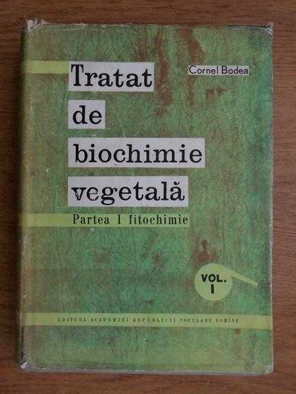 Anticariat: Cornel Bodea - Tratat de biochimie vegetala (volumul 1)
