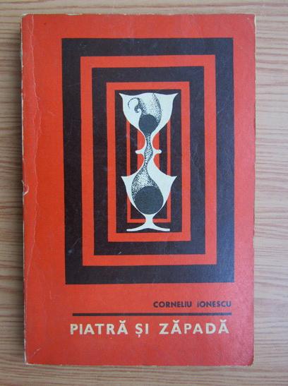 Anticariat: Corneliu Ionescu - Piatra si zapada