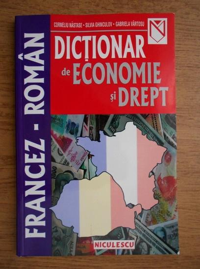 Anticariat: Corneliu Nastase - Dictionar de economie si drept, francez - roman