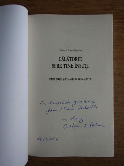 Anticariat: Cristian Alexe Petricu - Calatorie spre tine insuti (cu autograful autorului)