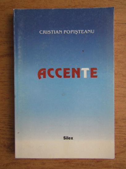 Anticariat: Cristian Popisteanu - Accente