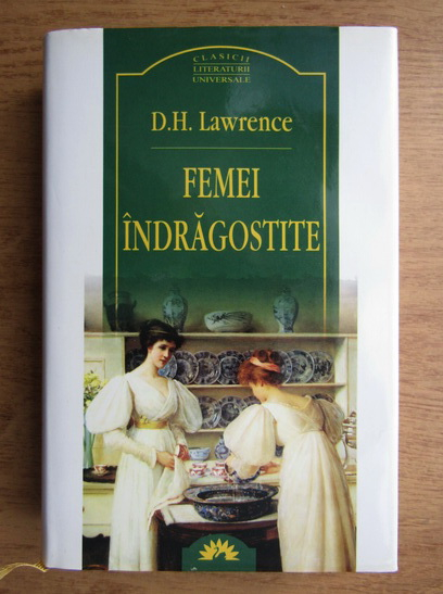 Anticariat: D. H. Lawrence - Femei indragostite