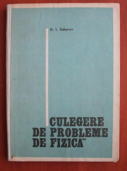 Anticariat: D. I. Saharov - Culegere de probleme de fizica