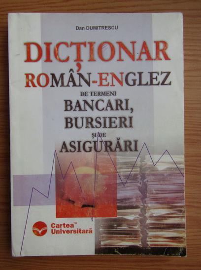 Anticariat: Dan Dumitrescu - Dictionar roman-englez de termeni bancari, bursieri si de asigurari