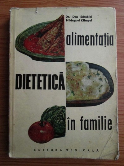 Anticariat: Dan Sdrobici - Alimentatia dietetica in familie