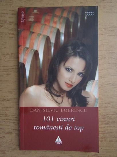 Anticariat: Dan Silviu Boerescu - 101 vinuri romanesti de top