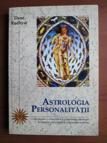 Anticariat: Dane Rudhyar - Astrologia personalitatii