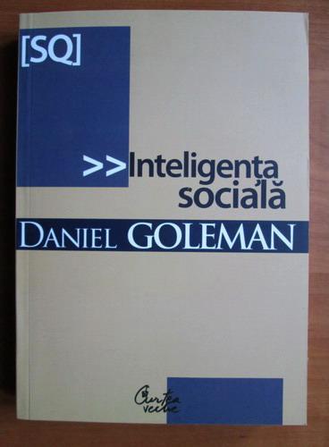 Anticariat: Daniel Goleman - Inteligenta sociala