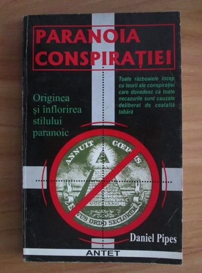 Anticariat: Daniel Pipes - Paranoia conspiratiei