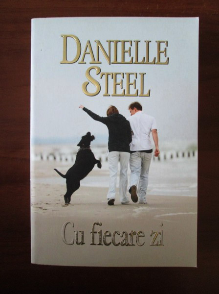 Anticariat: Danielle Steel - Cu fiecare zi