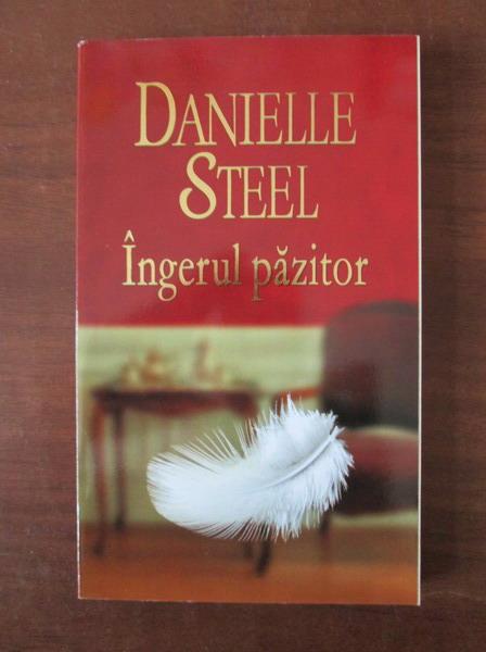 Anticariat: Danielle Steel - Ingerul pazitor