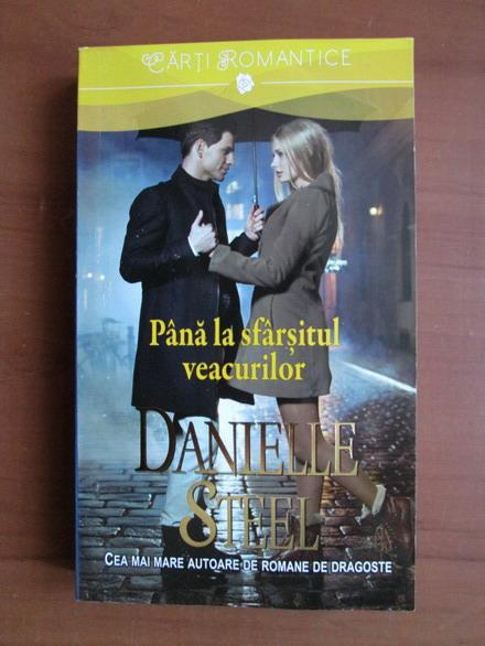 Anticariat: Danielle Steel - Pana la sfarsitul veacurilor