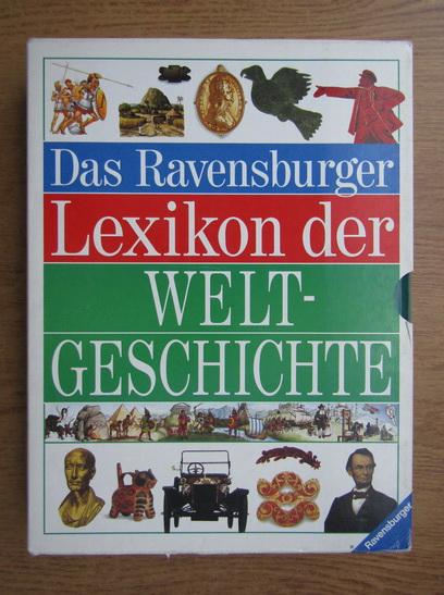 Anticariat: Das Ravensburger Lexikon der Welt-Geschichte. Von den Anfangen des Lebens bis 1500 (volumul 1 si 2)
