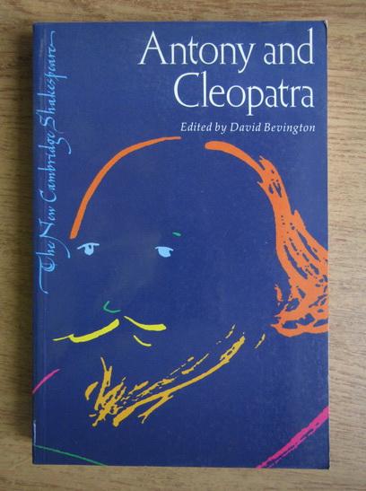 Anticariat: David Bevington - Antony and Cleopatra