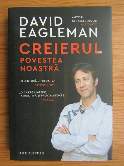 Anticariat: David Eagleman - Creierul, povestea noastra
