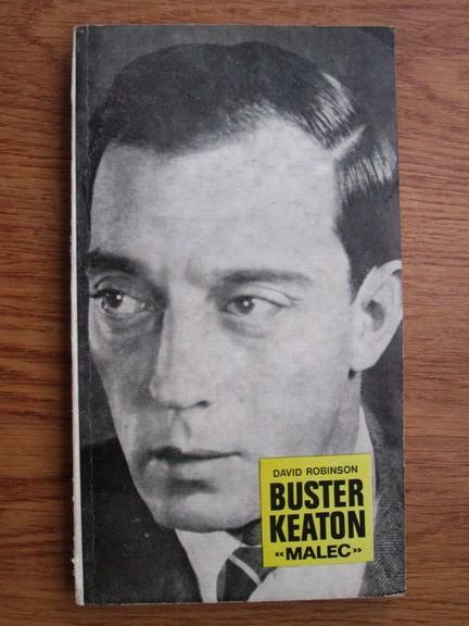 Anticariat: David Robinson - Buster Keaton. Malec