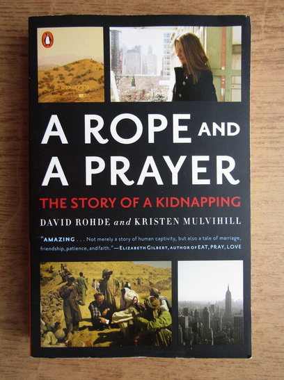 Anticariat: David Rohde - A rope and a prayer
