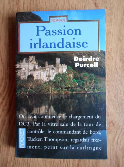 Anticariat: Deirdre Purcell - Passion irlandaise