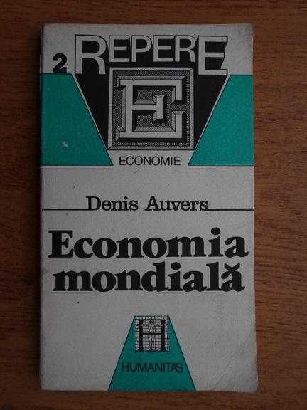 Anticariat: Denis Auvers - Economia mondiala
