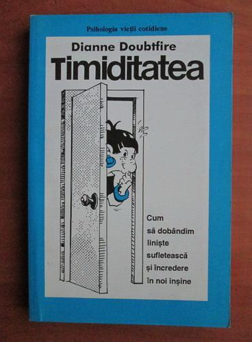 Anticariat: Dianne Doubtfire - Timiditatea