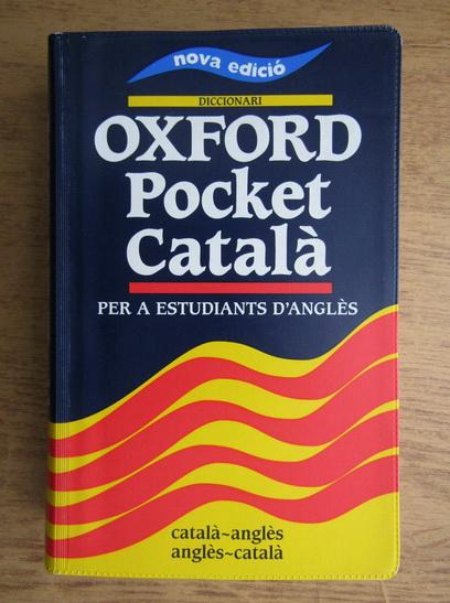 Anticariat: Diccionari Oxford Pocket Catala per a estudiants d'angles. Catala-angles, angles-catala