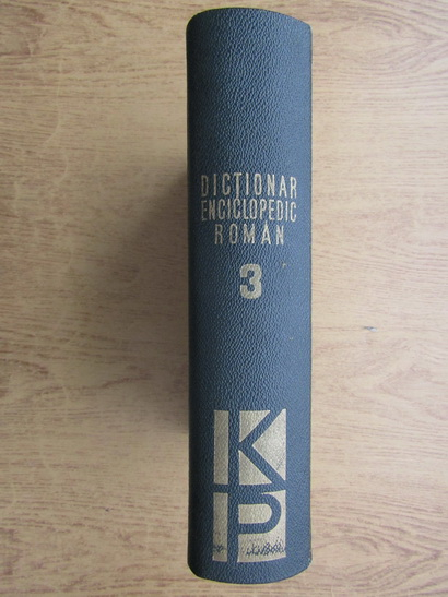 Anticariat: Dictionar enciclopedic roman, K-P (volumul 3)