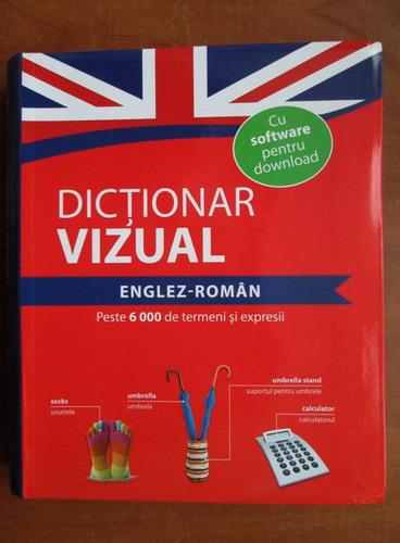 Anticariat: Dictionar vizual Englez-Roman (peste 6000 de termeni si expresii)
