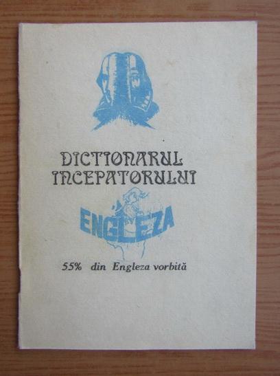 Anticariat: Dictionarul incepatorului. 55% din engleza vorbita