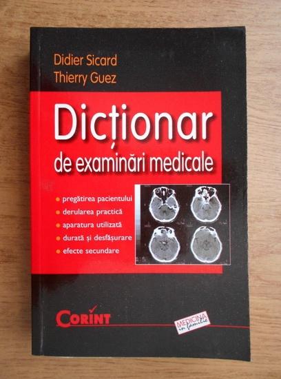 Anticariat: Didier Sicard - Dictionar de examinari medicale