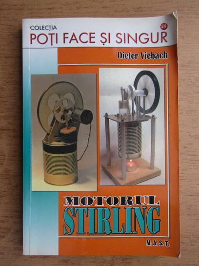 Anticariat: Dieter Viebach - Motorul Stirling