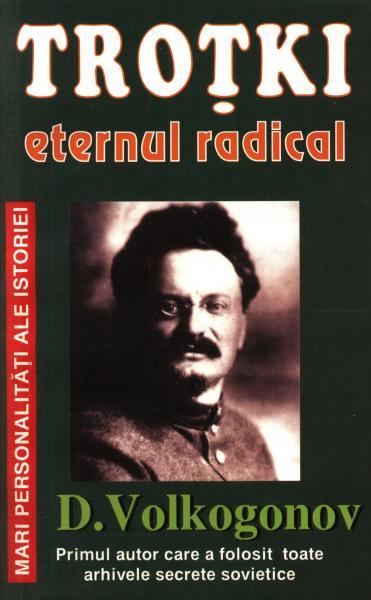 Anticariat: Dimitri Volkogonov - Trotki, eternul radical