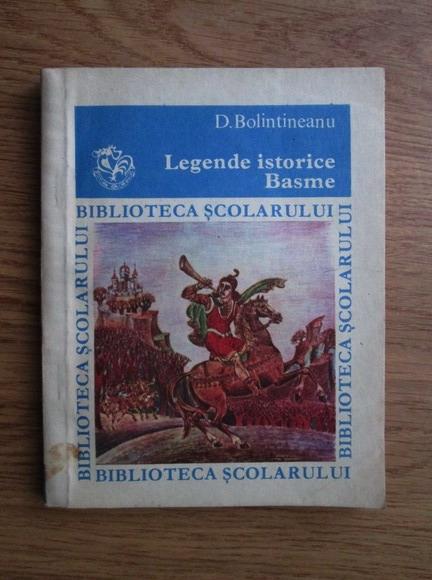 Anticariat: Dimitrie Bolintineanu - Legende istorice. Basme