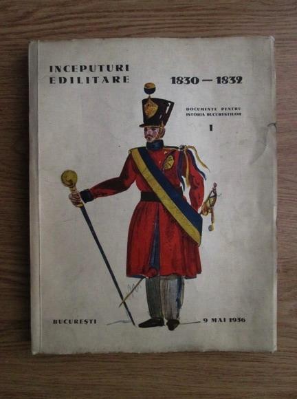 Anticariat: Documente pentru istoria Bucurestilor, volumul 1. Inceputuri edilitare (1936)