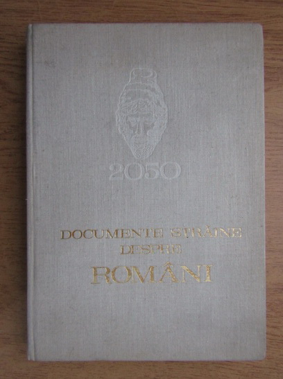 Anticariat: Documente straine despre romani