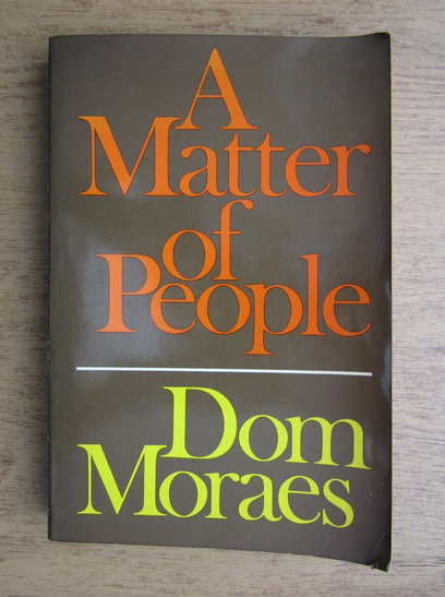 Anticariat: Dom Moraes - A matter of people
