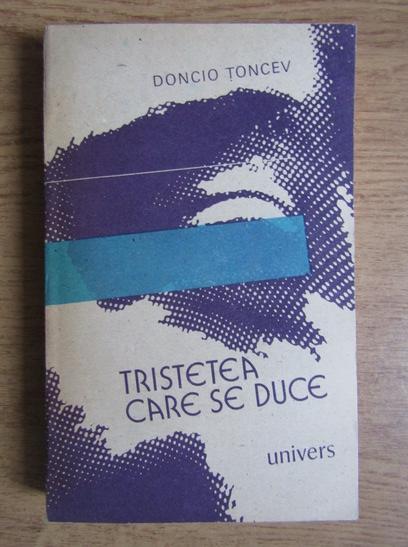 Anticariat: Doncio Toncev - Tristetea care se duce
