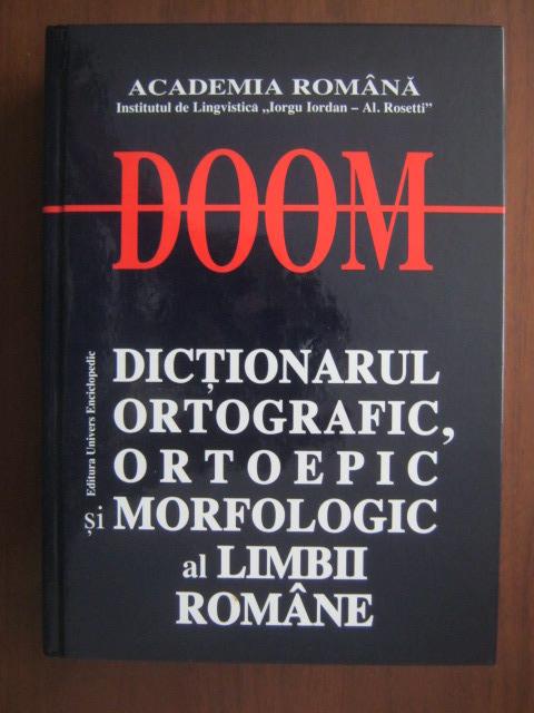 Anticariat: DOOM - Dictionarul Ortografic, Ortoepic si Morfologic al Limbii Romane (editia 2005)