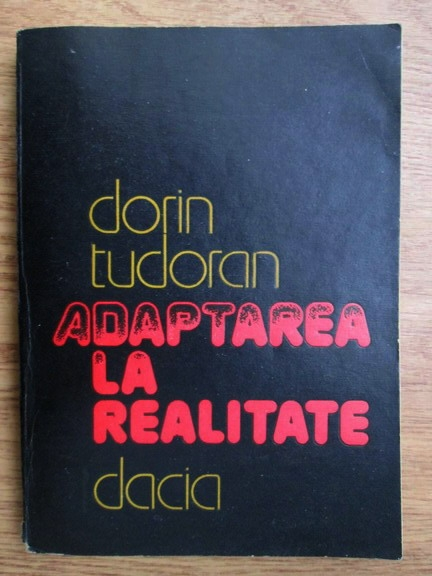 Anticariat: Dorin Tudoran - Adaptarea la realitate