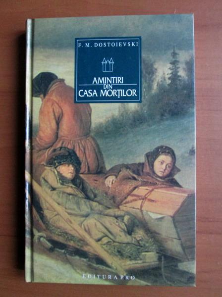 Anticariat: Dostoievski - Amintiri din Casa Mortilor