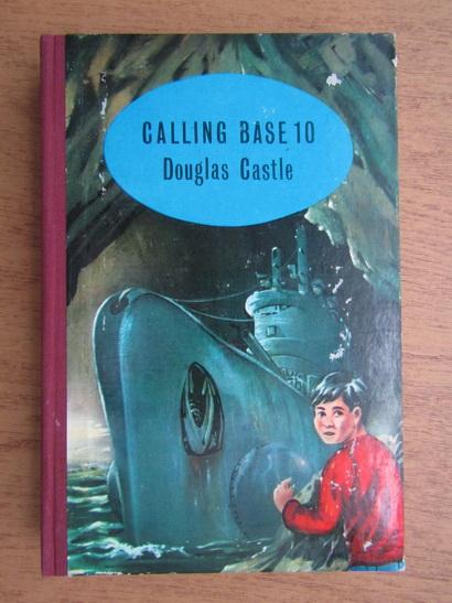 Anticariat: Douglas Castle - Calling base 10