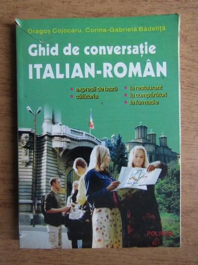 Anticariat: Dragos Cojocaru - Ghid de conversatie italian-roman